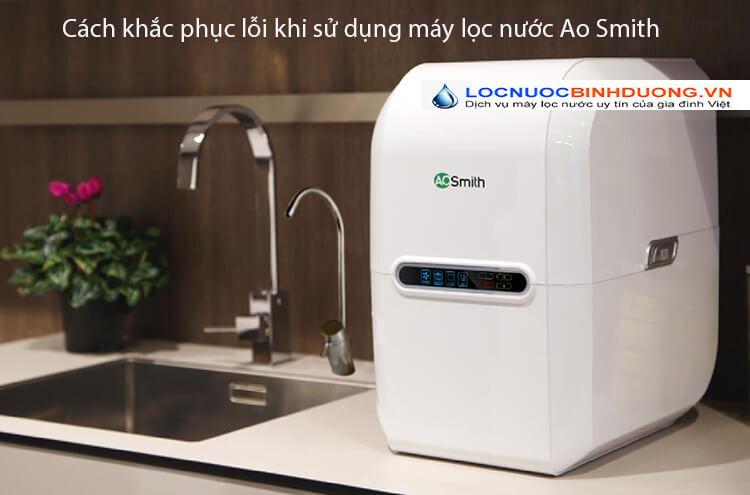 Cách khắc phục lỗi khi sử dụng máy lọc nước Ao Smith